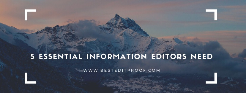 5 Essential Information Editors Need